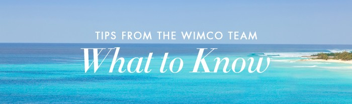 tips from the WIMCO team what to know